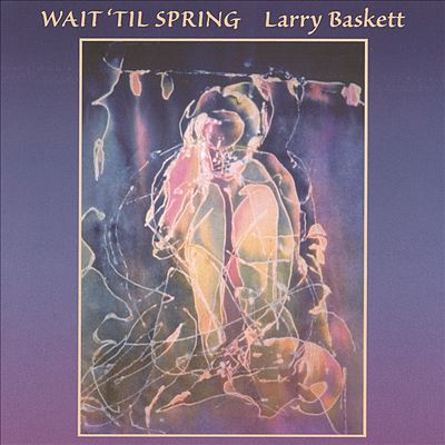 Wait Until Spring, Larry Baskett